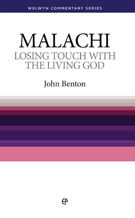 WCS Malachi - Losing touch with the Living God