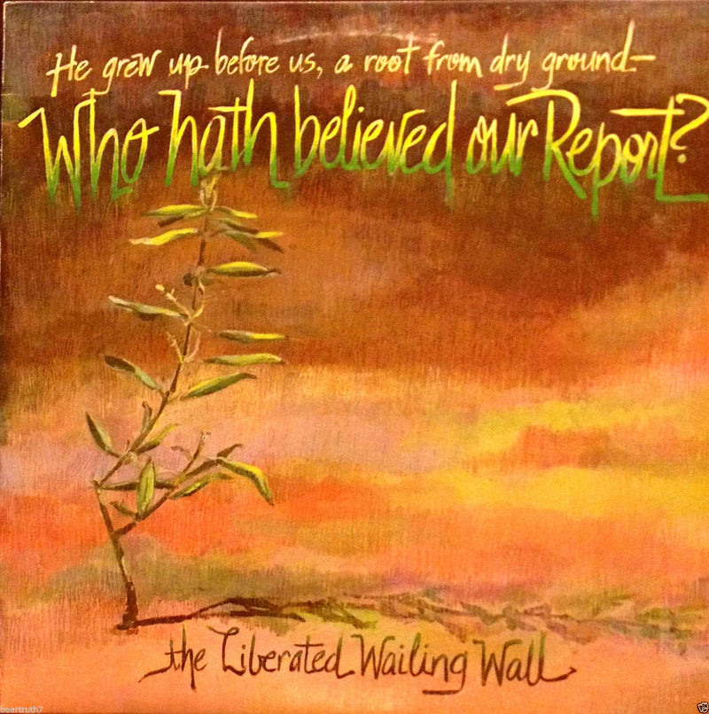 Who Hath Believed - Liberated Wailing Wall