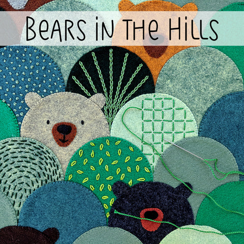 Bears in the Hills - felt applique and embroiodery workshop