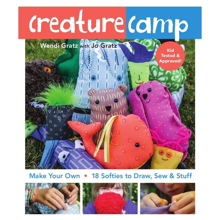 Creature Camp: 18 Softies to Draw, Sew and Stuff