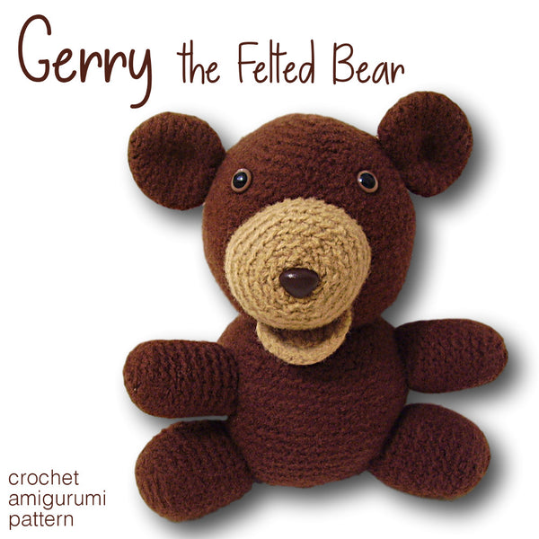 Gerry the Felted Bear - crochet amigurumi pattern