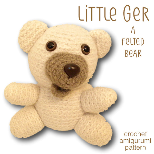 Little Ger the Felted Bear - crochet amigurumi pattern