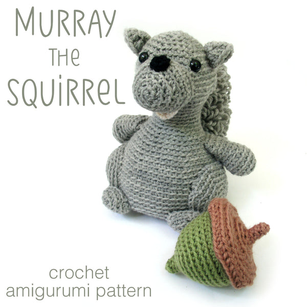 Murray the Squirrel Crochet Amigurumi Pattern