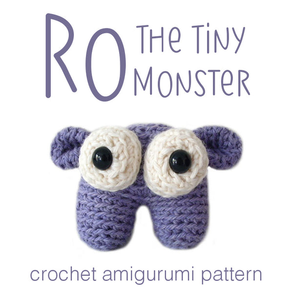 Ro the Tiny Monster Crochet Amigurumi Pattern