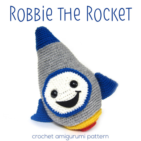 Robbie the Rocket Crochet Amigurumi Pattern