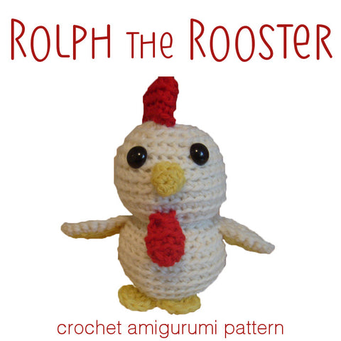 Rolph the Little Rooster Crochet Amigurumi Pattern