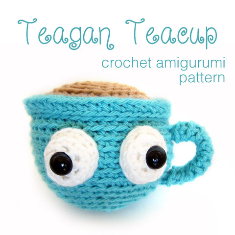 Teagan Teacup Crochet Amigurumi Pattern