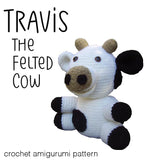 Travis the Felted Cow - crochet amigurumi pattern