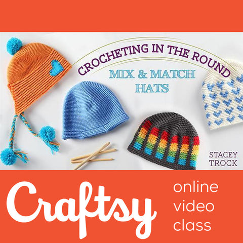 Crocheting in the Round: Mix & Match Hats - Craftsy Class