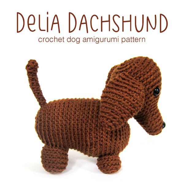 Delia the Dachshund Crochet Amigurumi Pattern