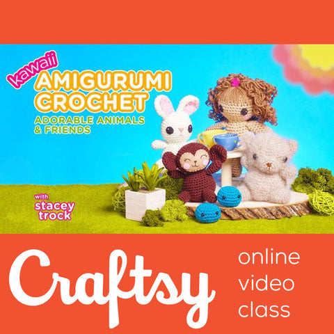 Kawaii Amigurumi Crochet: Adorable Animals & Friends - Craftsy Class
