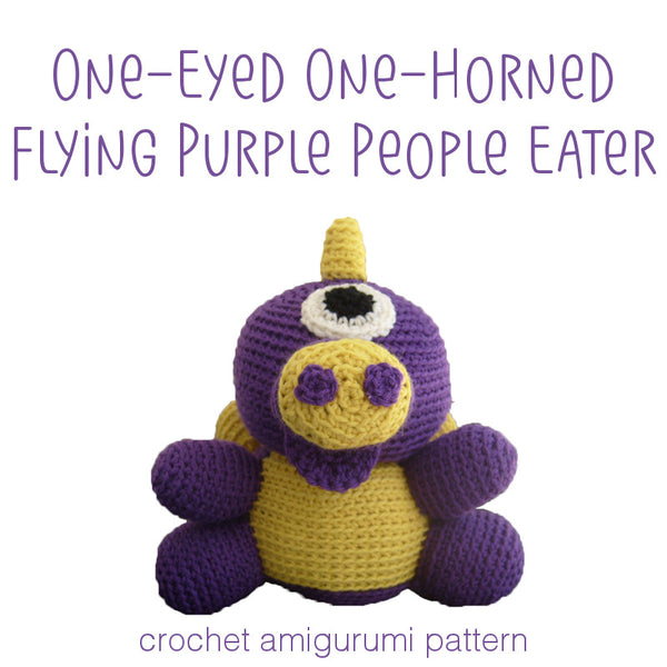 One-Eyed One-Horned Flying Purple People Eater Crochet Amigurumi Pattern