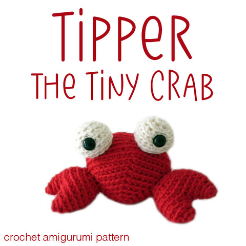 Tipper the Tiny Crab Crochet Amigurumi Pattern