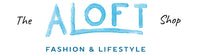THE ALOFT SHOP FASHION & LIFESTYLE