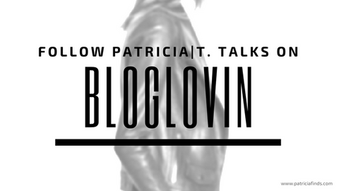 Follow Patricia T.Talks on Bloglovin