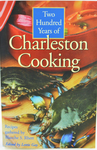 200 Years Charleston Cooking - Recipe Cook Book