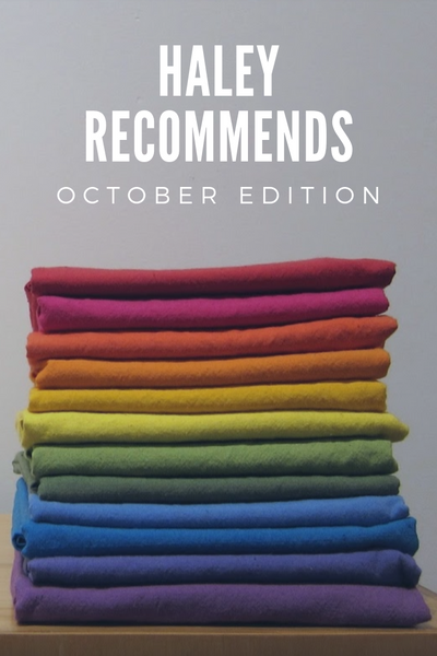 Haley Recommends - October 2019 Edition