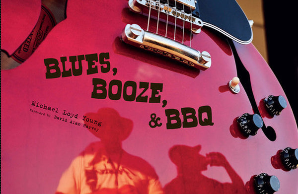 Blues, Booze & BBQ - Michael Loyd Young (hard cover)