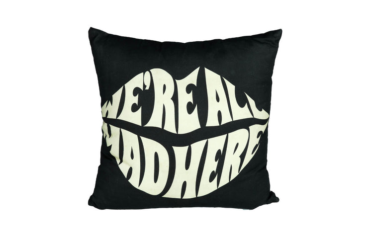 Were All Mad Here Pillow