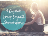 4 Crystals Every Empath Should Know