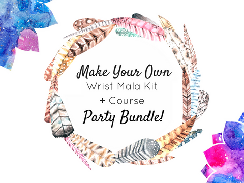 {Party Bundle} Make Your Own Wrist Mala Kit + Course