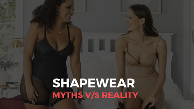 Shapewear Myths v/s Reality! A Secret That Every-Woman Should Know