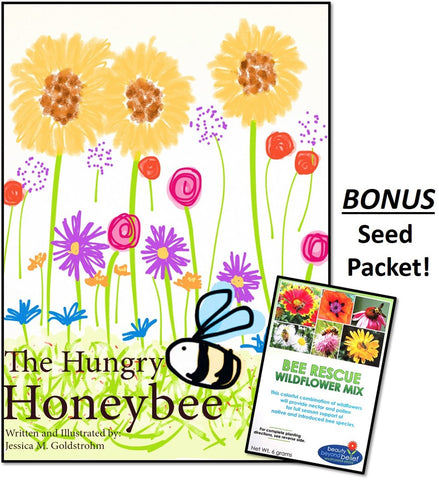 The Hungry Honeybee - A Children's Book of a Honeybee's Journey and a Gardener's Mission