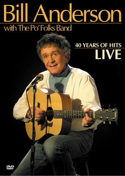 Bill Anderson with The Po' Folks Band: 40 Years of Hits Live (DVD)