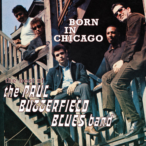 Paul Butterfield Blues Band, The: Born In Chicago - The Best Of The Paul Butterfield Blues Band (CD)