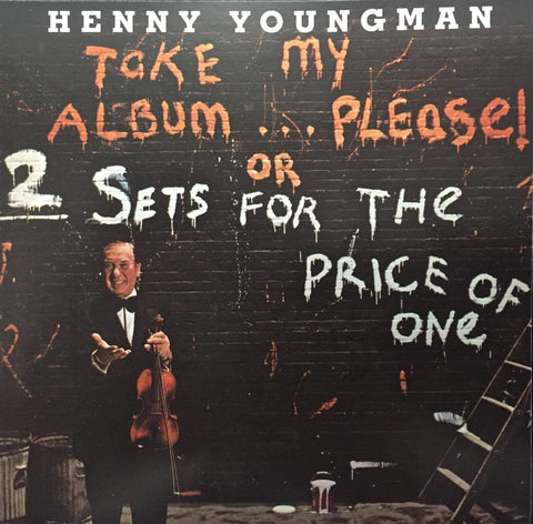 Henny Youngman: Take My Album… Please! or Two Sets For The Price Of One