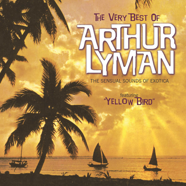 Arthur Lyman: Very Best Of