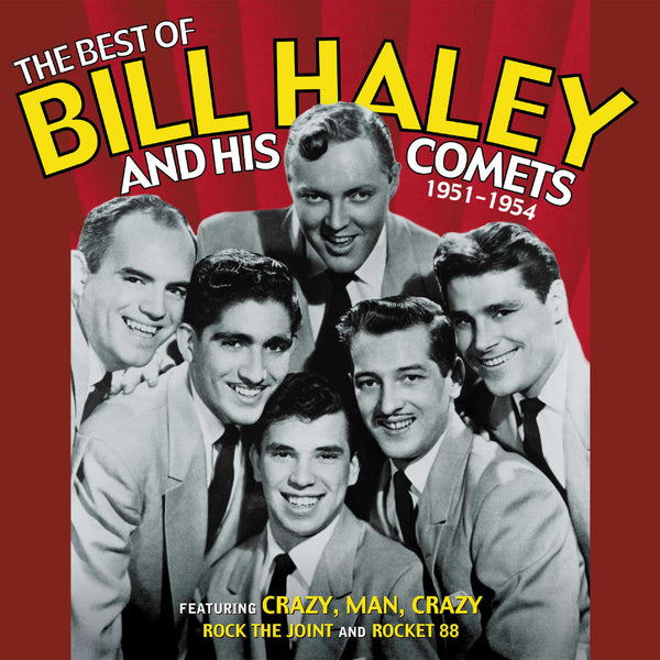 Bill Haley and His Comets: The Best Of Bill Haley and His Comets 1951-1954