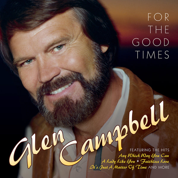 Glen Campbell: For The Good Times