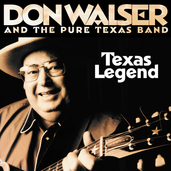 Don Walser And The Pure Texas Band: Texas Legend