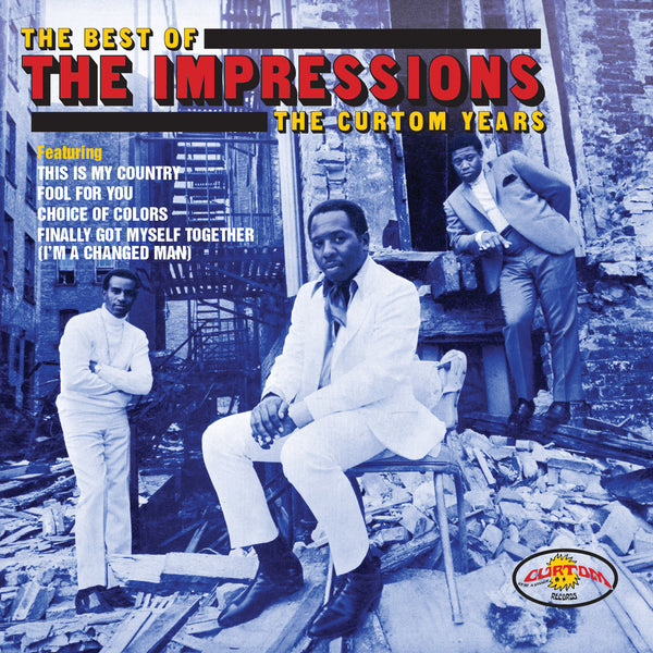 The Best Of The Impressions: The Curtom Years