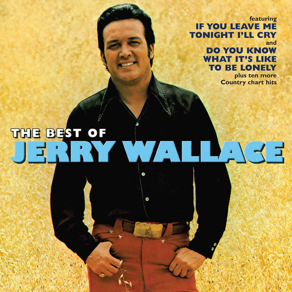 Jerry Wallace: The Best Of Jerry Wallace