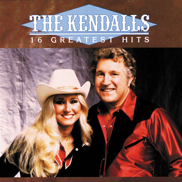 Kendalls: 16 Greatest Hits