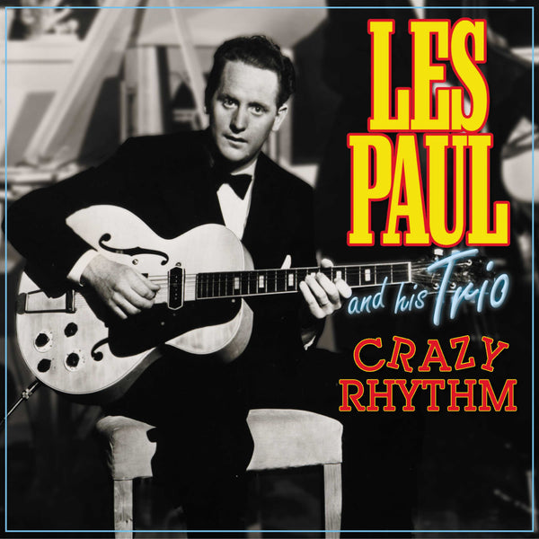 Les Paul Trio: Crazy Rhythm