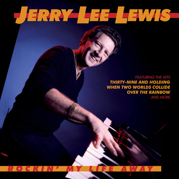 Jerry Lee Lewis: Rockin' My Life Away
