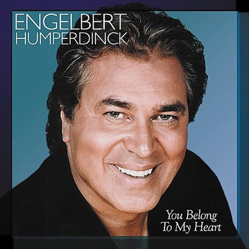 Engelbert Humperdinck: You Belong To My Heart