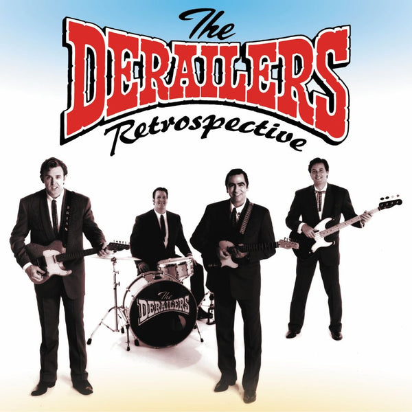 The Derailers: Retrospective