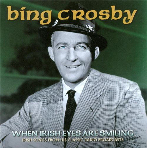 Bing Crosby: When Irish Eyes Are Smiling