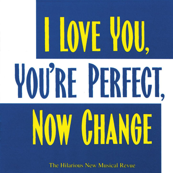 I Love You, You're Perfect, Now Change (Digital)
