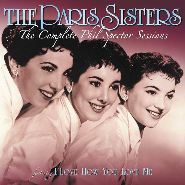Paris Sisters: The Complete Phil Spector Sessions