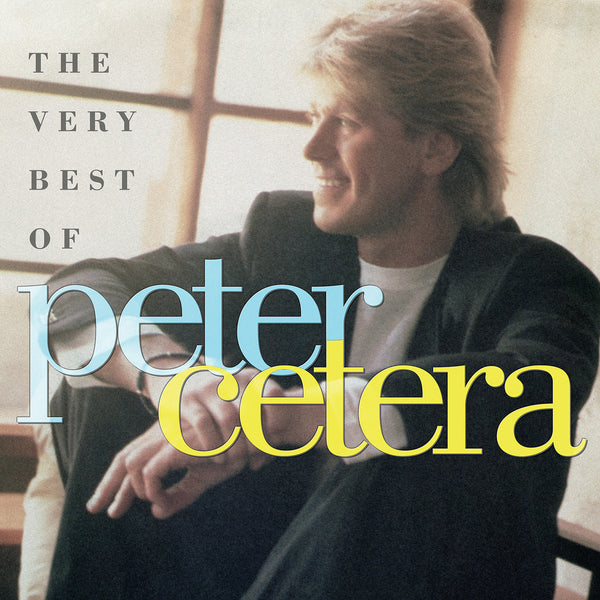 Very Best Of Peter Cetera, The