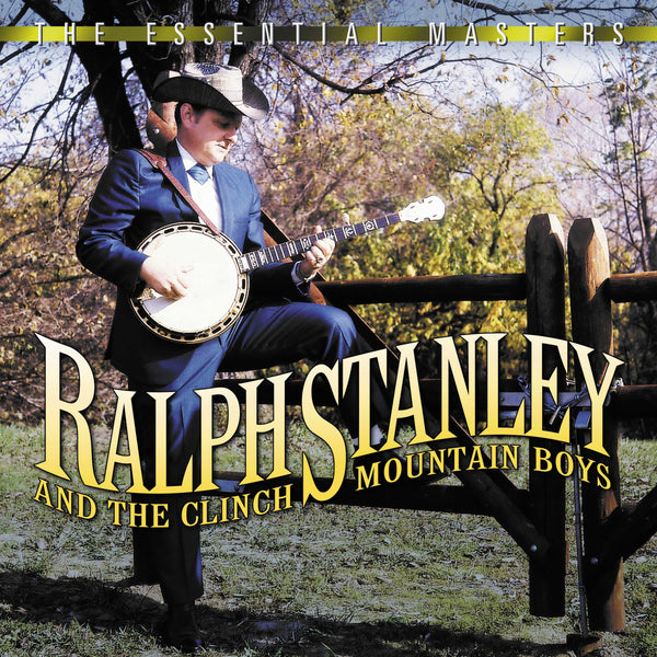 Ralph Stanley and The Clinch Mountain Boys: The Essential Masters