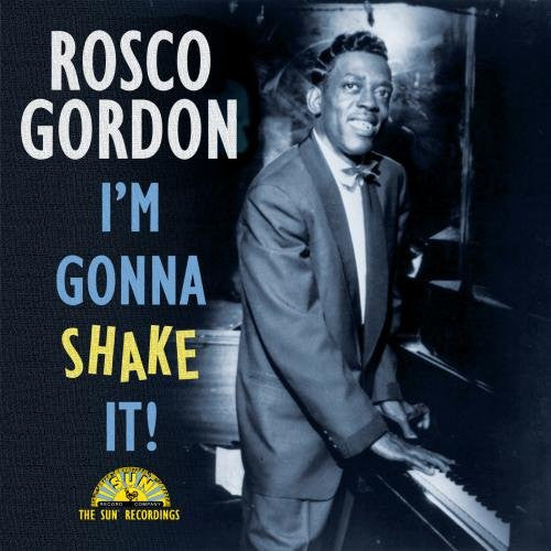 Rosco Gordon: I'm Gonna Shake It