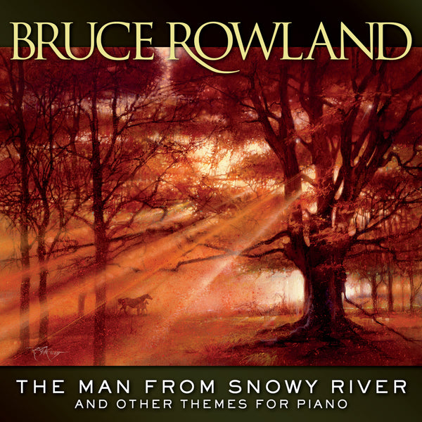 Bruce Rowland: The Man From Snowy River And Other Themes For Piano