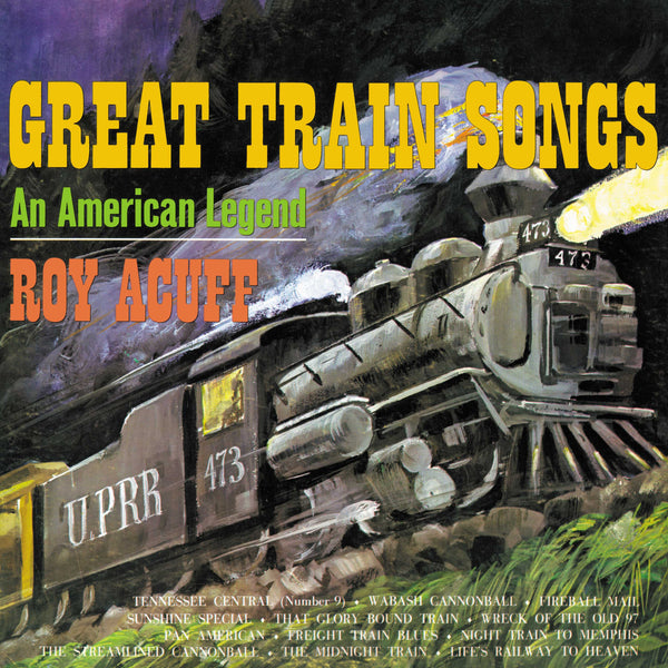 Roy Acuff: Great Train Songs, An American Legend