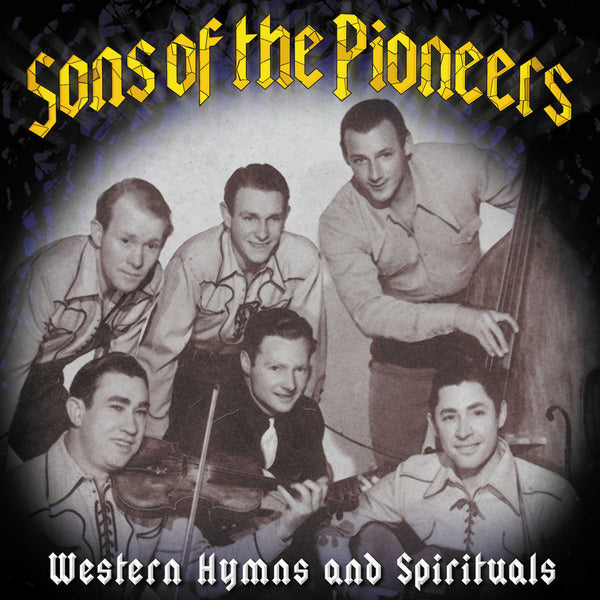 Roy Rogers w/ The Sons Of The Pioneers: Western Hymns And Spirituals